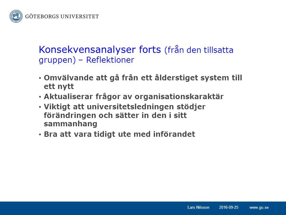 www.gu.se2016-09-25Lars Nilsson Konsekvensanalyser forts (från den tillsatta gruppen) – Reflektioner Omvälvande att gå från ett ålderstiget system til