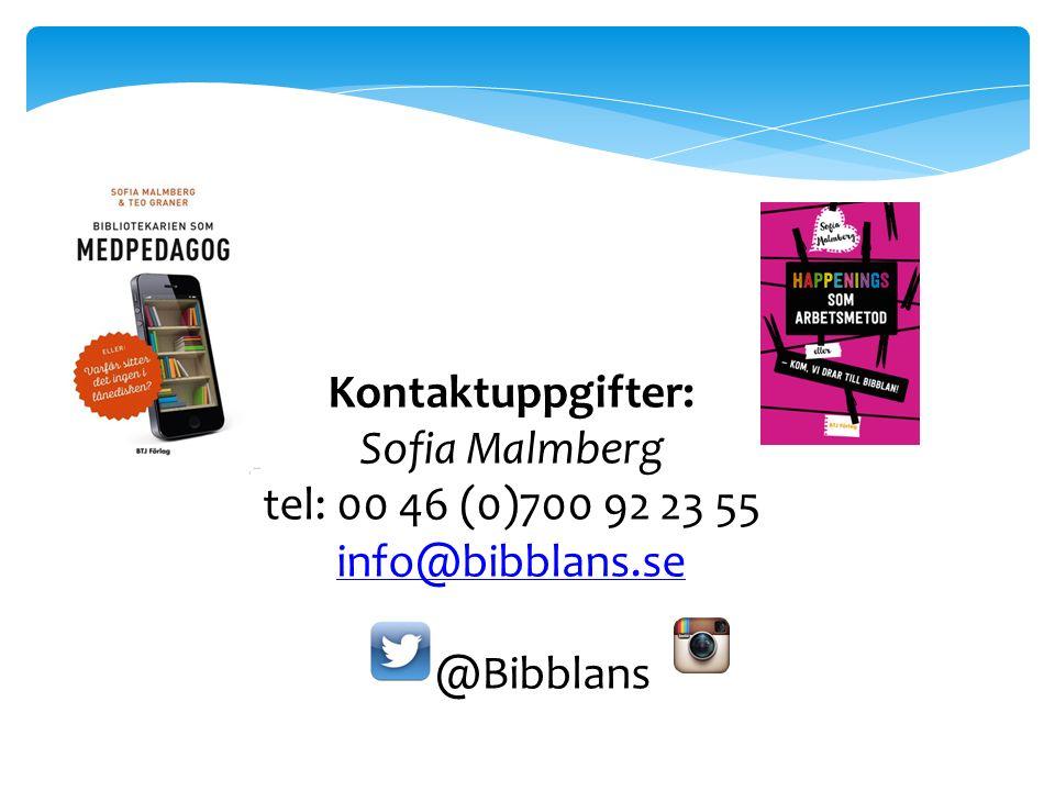 Kontaktuppgifter: Sofia Malmberg tel: 00 46 (0)700 92 23 55 info@bibblans.se @Bibblans
