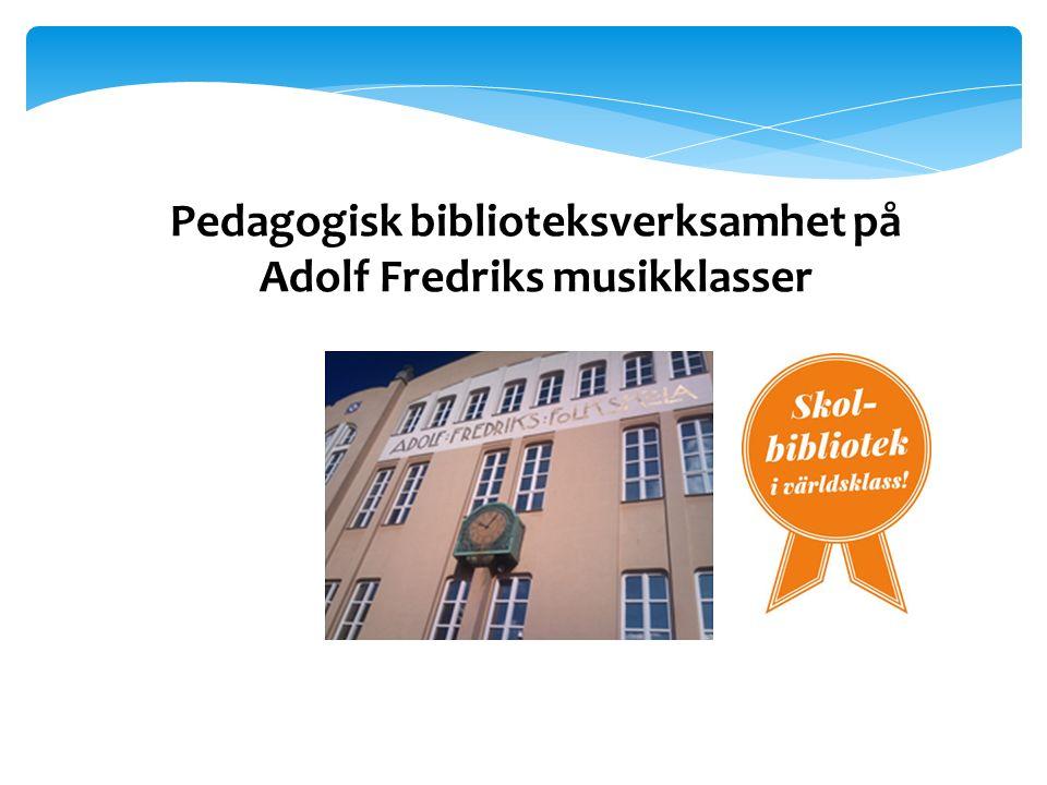 Pedagogisk biblioteksverksamhet på Adolf Fredriks musikklasser