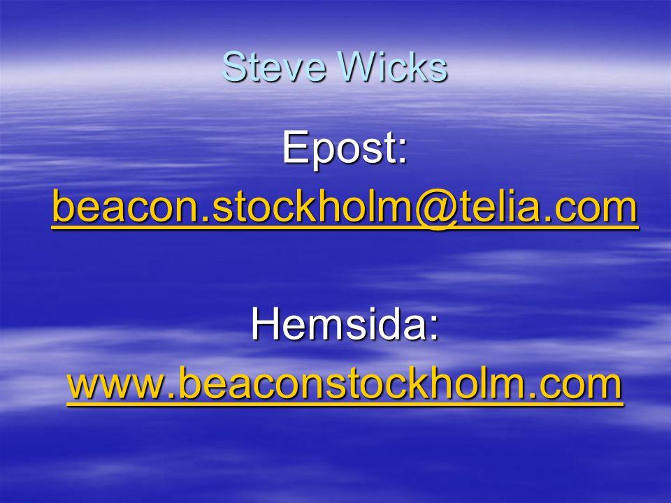 Steve Wicks Epost: beacon.stockholm@telia.com Hemsida: www.beaconstockholm.com