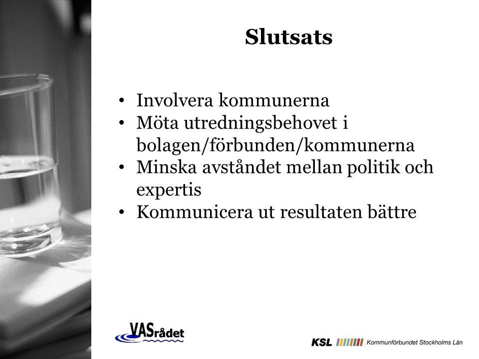 Slutsats Involvera kommunerna Möta utredningsbehovet i bolagen/förbunden/kommunerna Minska avståndet mellan politik och expertis Kommunicera ut result