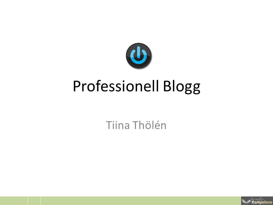 Professionell Blogg Tiina Thölén