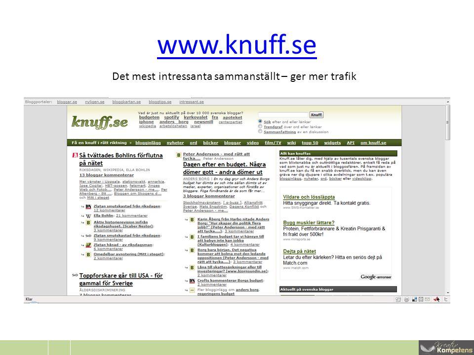 www.knuff.se Det mest intressanta sammanställt – ger mer trafik