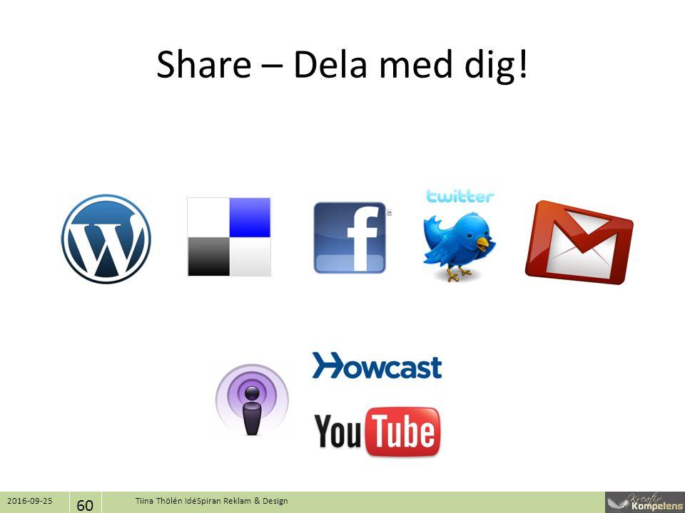 Share – Dela med dig! 2016-09-25 60 Tiina Thölén IdéSpiran Reklam & Design