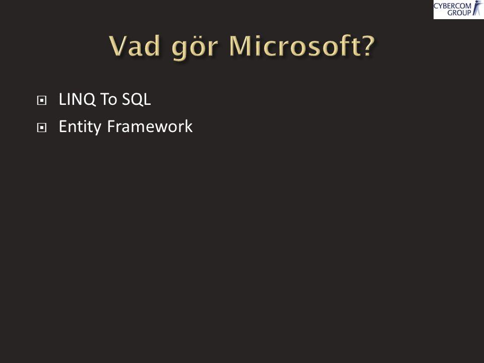  LINQ To SQL  Entity Framework