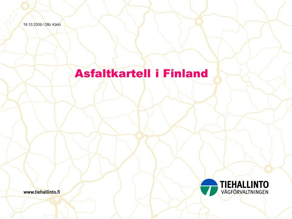 19.10.2009 / Otto Kärki Asfaltkartell i Finland