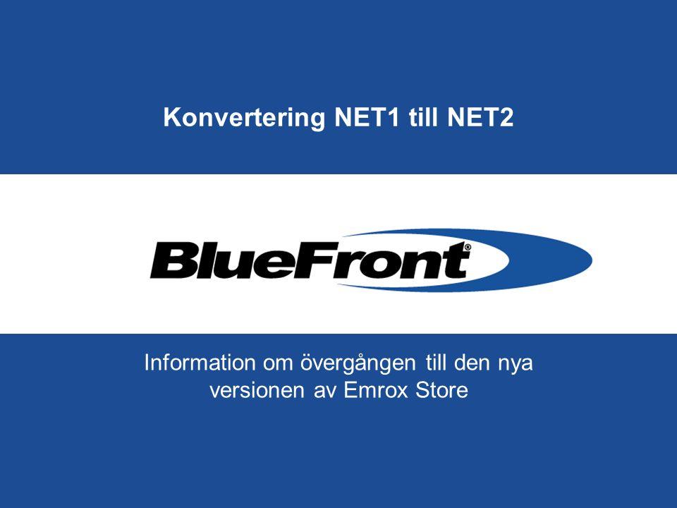 Konvertering NET1 till NET2 Information om övergången till den nya versionen av Emrox Store