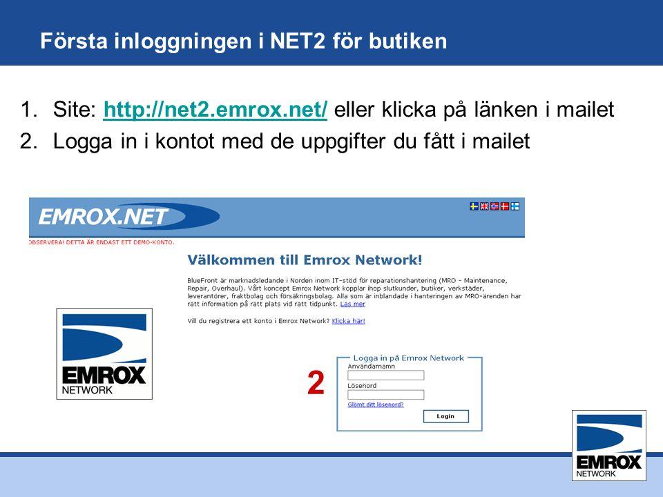 Första inloggningen i NET2 för butiken 1.Site: http://net2.emrox.net/ eller klicka på länken i mailethttp://net2.emrox.net/ 2.Logga in i kontot med de uppgifter du fått i mailet 2