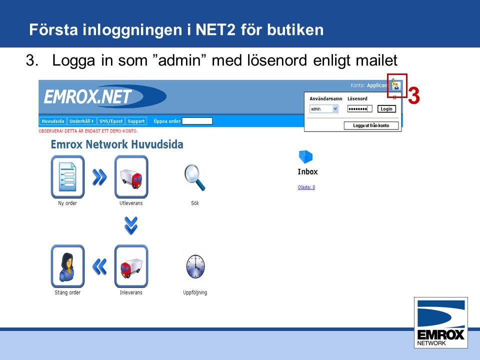 Första inloggningen i NET2 för butiken 3 3. Logga in som admin med lösenord enligt mailet