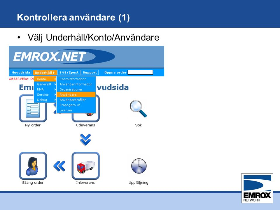 Kontrollera användare (1) Välj Underhåll/Konto/Användare