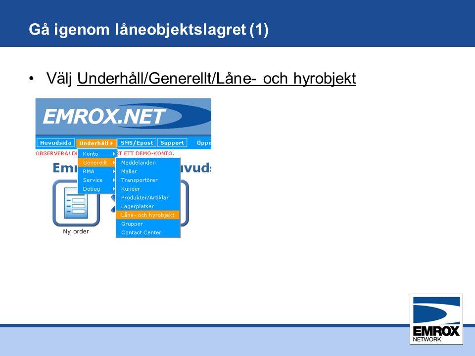 Gå igenom låneobjektslagret (1) Välj Underhåll/Generellt/Låne- och hyrobjekt