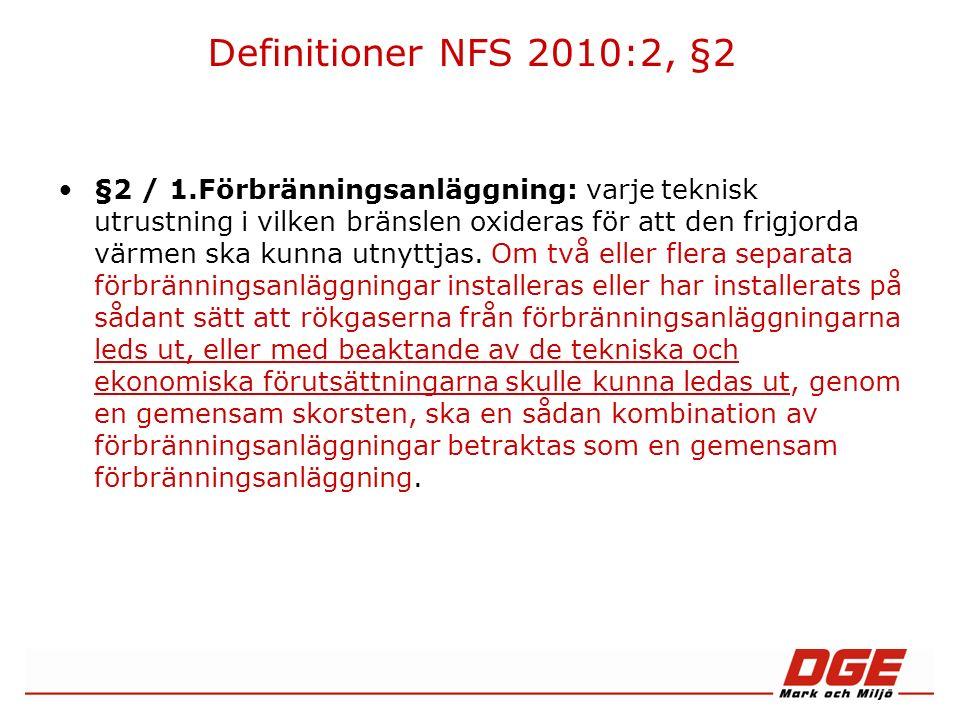 Beräkningar NFS 2010:2 Halt mg/Nm 3 *[(21-6)/(21-O 2 )] = halt mg/Nm 3 vid 6 % O 2