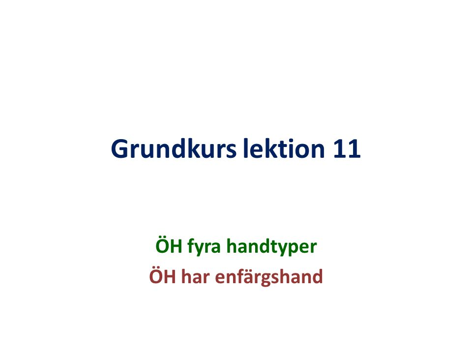Enfärgshand Exempel på en enfärgshand: ♠ 8 ♥ A J 9 7 3 2 ♦ A 8 3 ♣ K Q 6