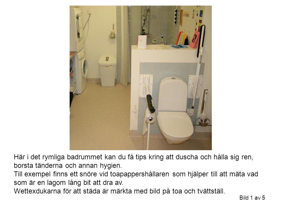Bild 1 av 5 Här i det rymliga badrummet kan du få tips kring att duscha och hålla sig ren, borsta tänderna och annan hygien.