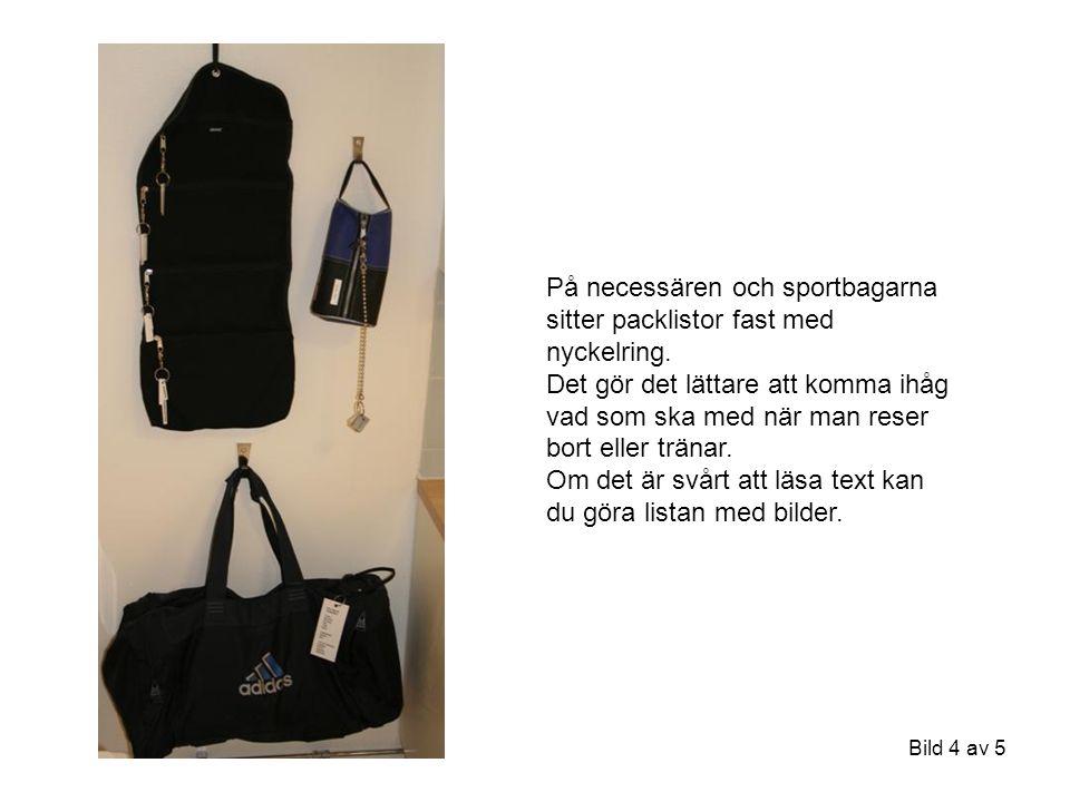Bild 4 av 5 På necessären och sportbagarna sitter packlistor fast med nyckelring.