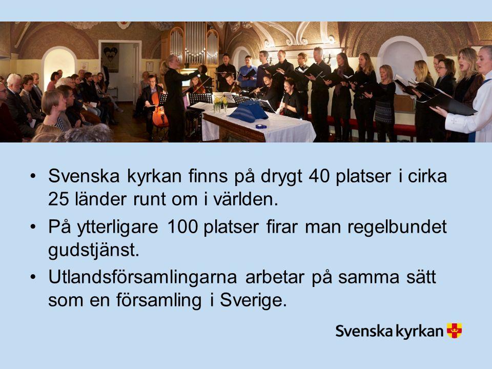 Svenska kyrkan finns på drygt 40 platser i cirka 25 länder runt om i världen.