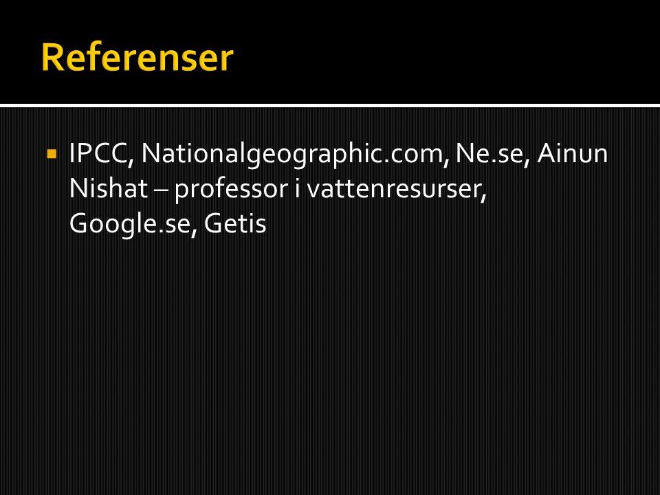  IPCC, Nationalgeographic.com, Ne.se, Ainun Nishat – professor i vattenresurser, Google.se, Getis