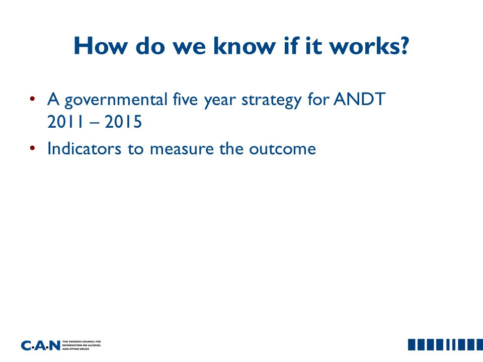 How do we know if it works? A governmental five year strategy for ANDT 2011 – 2015 Indicators to measure the outcome