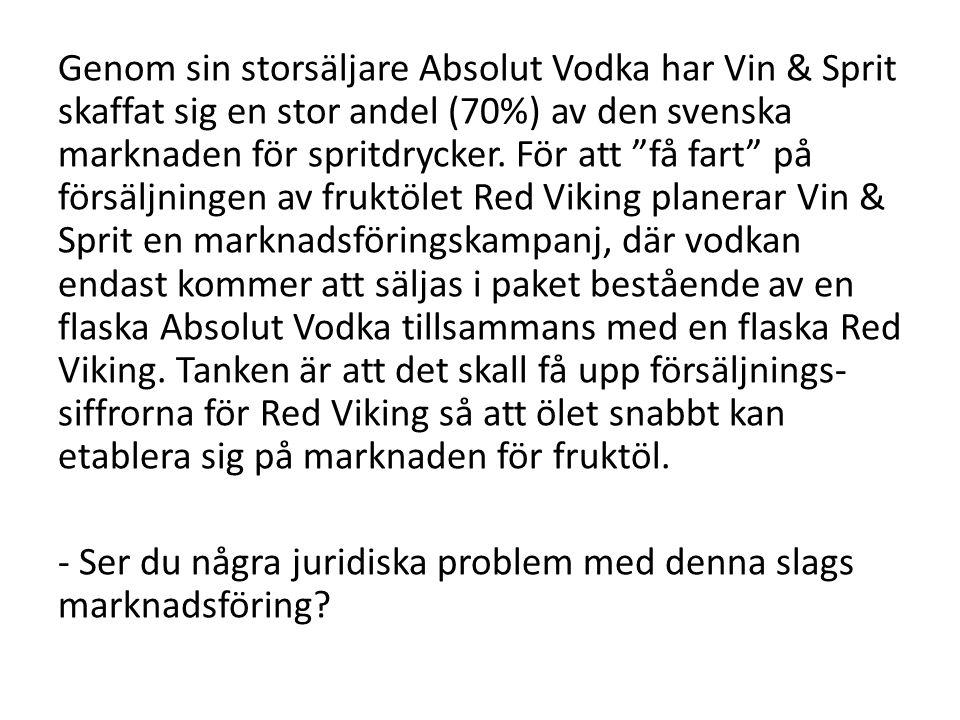 Genom sin storsäljare Absolut Vodka har Vin & Sprit skaffat sig en stor andel (70%) av den svenska marknaden för spritdrycker.