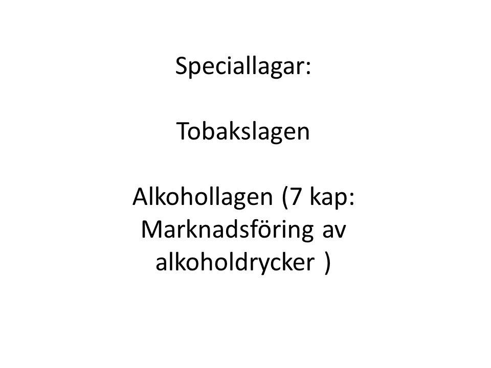 Speciallagar: Tobakslagen Alkohollagen (7 kap: Marknadsföring av alkoholdrycker )