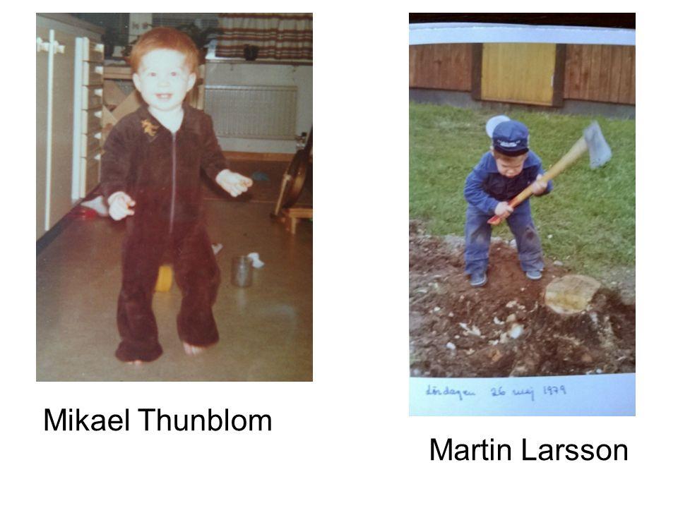 Mikael Thunblom Martin Larsson