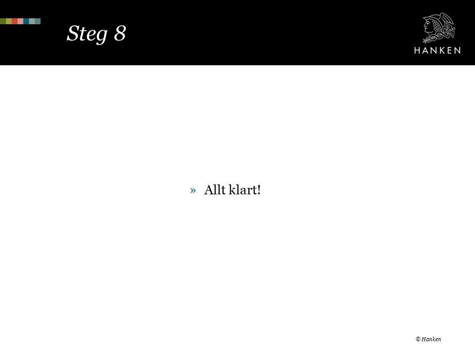 Steg 8 »Allt klart! © Hanken
