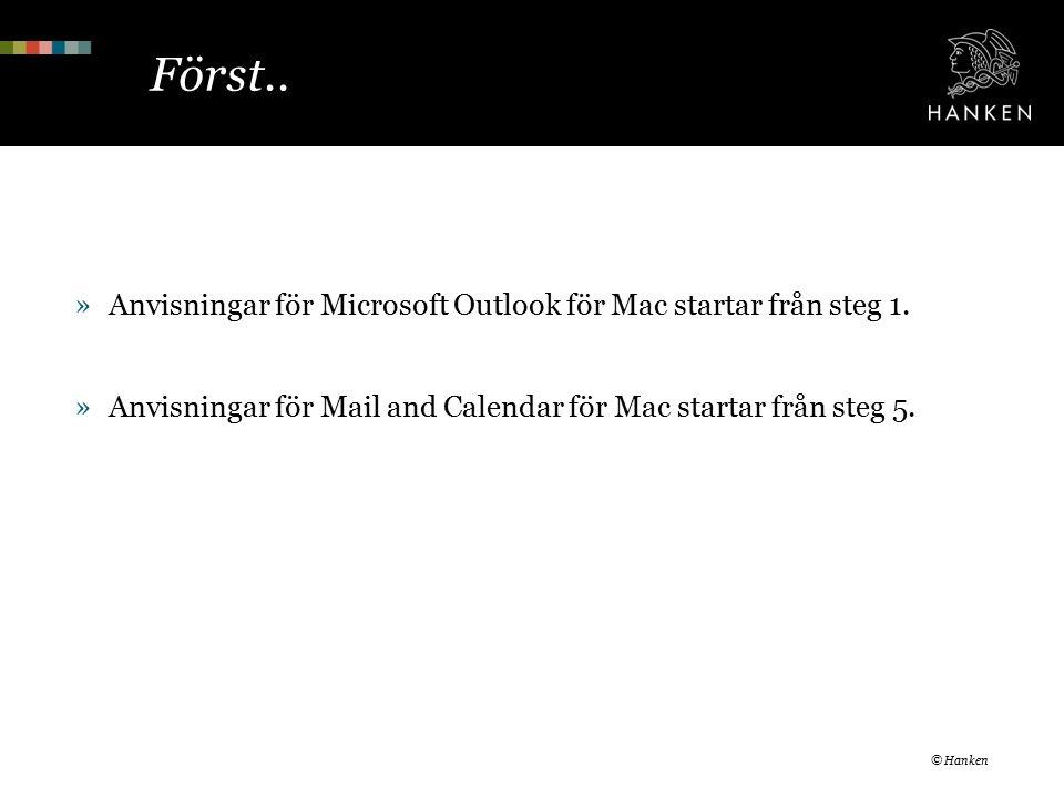Steg 1 © Hanken Anvisningar för Microsoft Outlook för Mac »Starta Microsoft Outlook.