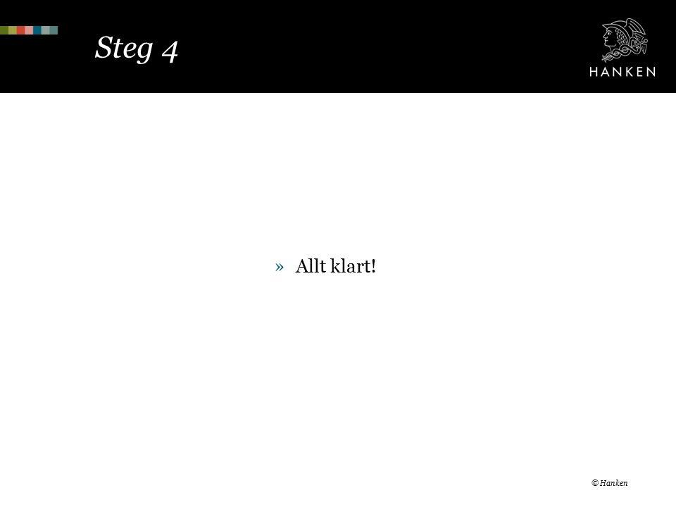Steg 4 © Hanken »Allt klart!