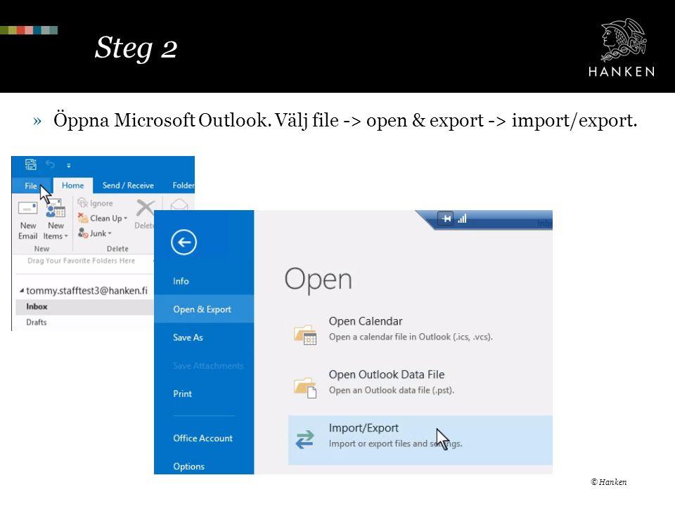 Steg 2 »Öppna Microsoft Outlook. Välj file -> open & export -> import/export. © Hanken