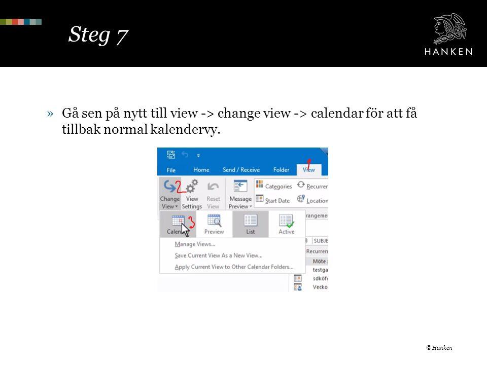 Steg 7 »Gå sen på nytt till view -> change view -> calendar för att få tillbak normal kalendervy.