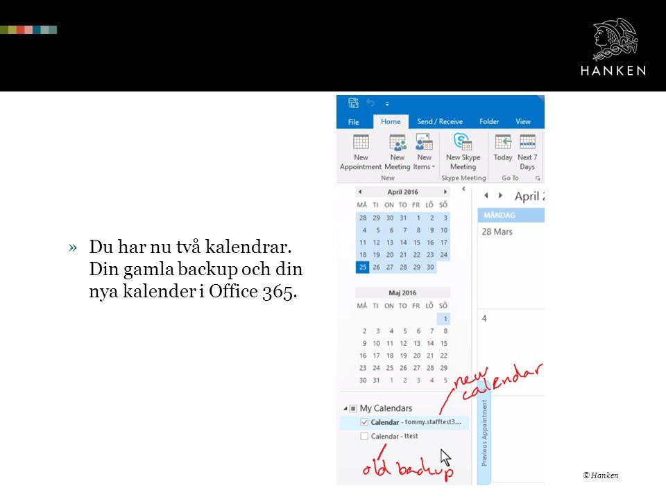 »Du har nu två kalendrar. Din gamla backup och din nya kalender i Office 365. © Hanken