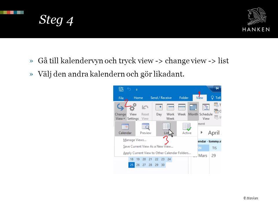 Steg 4 »Gå till kalendervyn och tryck view -> change view -> list »Välj den andra kalendern och gör likadant.