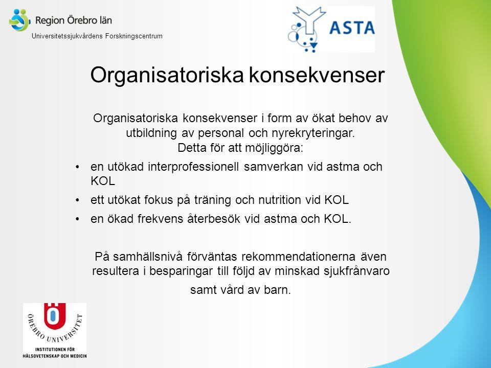 Organisatoriska konsekvenser Organisatoriska konsekvenser i form av ökat behov av utbildning av personal och nyrekryteringar.
