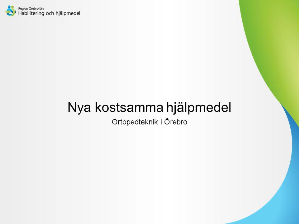 Nya kostsamma hjälpmedel Ortopedteknik i Örebro