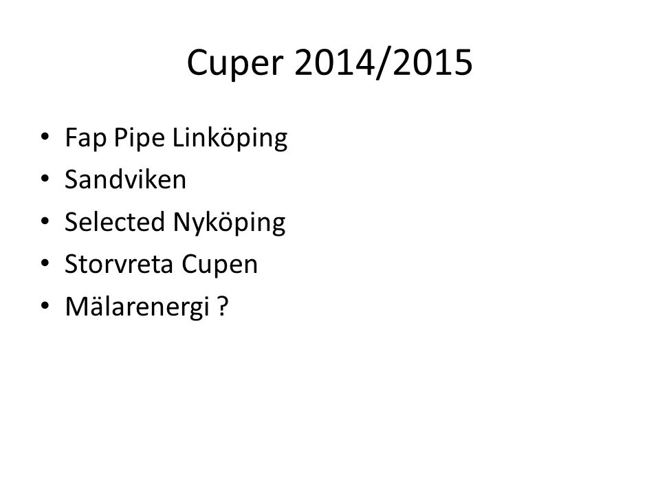 Cuper 2014/2015 Fap Pipe Linköping Sandviken Selected Nyköping Storvreta Cupen Mälarenergi