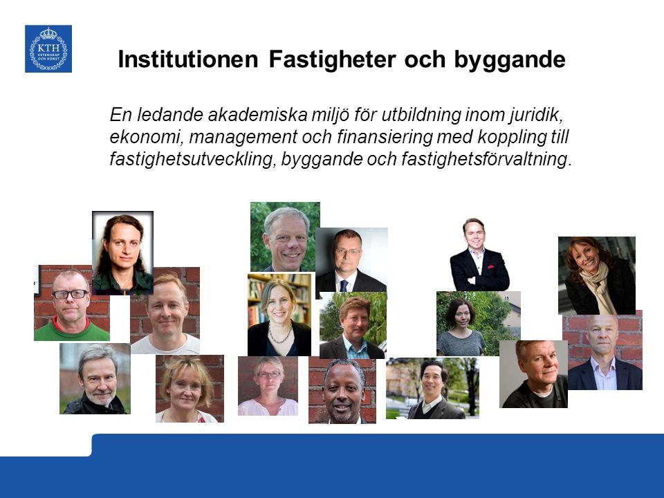 Institutionen Fastigheter och byggande En ledande akademiska miljö för utbildning inom juridik, ekonomi, management och finansiering med koppling till fastighetsutveckling, byggande och fastighetsförvaltning.