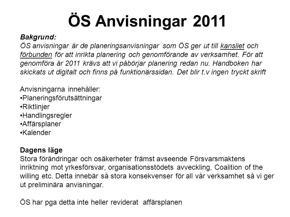 ÖS Anvisningar 2011 Bakgrund: ÖS anvisningar är de planeringsanvisningar som ÖS ger ut till kansliet och förbunden för att inrikta planering och genomförande av verksamhet.