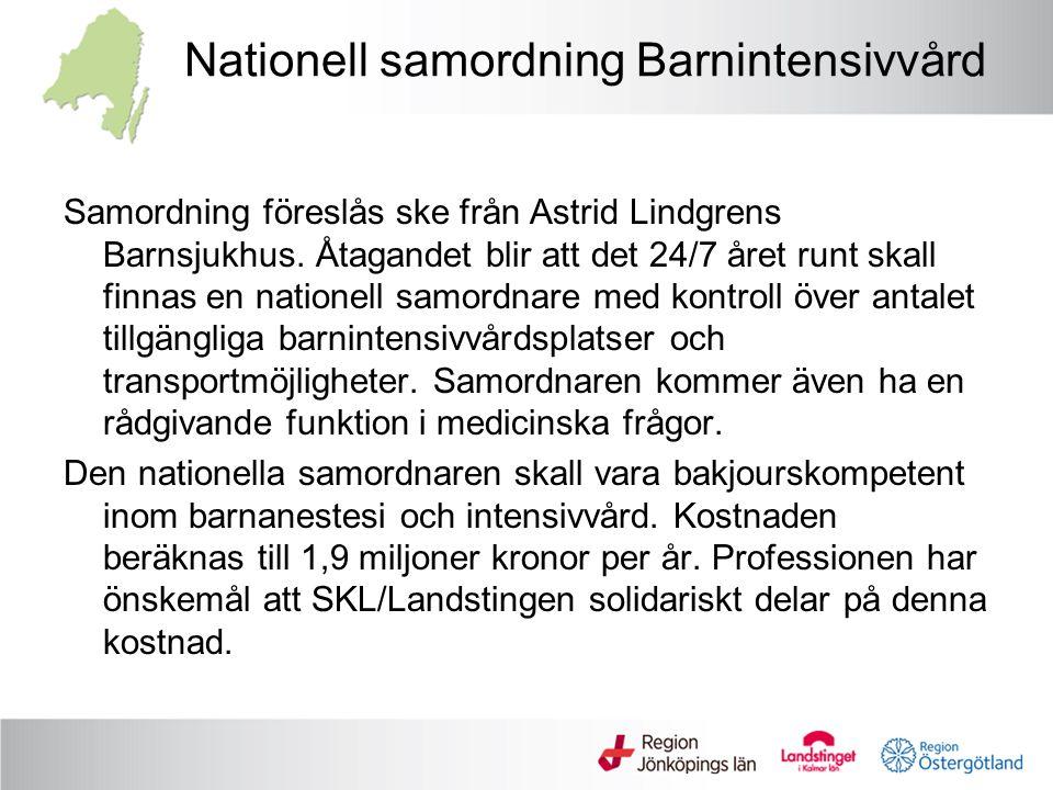 Nationell samordning Barnintensivvård Samordning föreslås ske från Astrid Lindgrens Barnsjukhus.