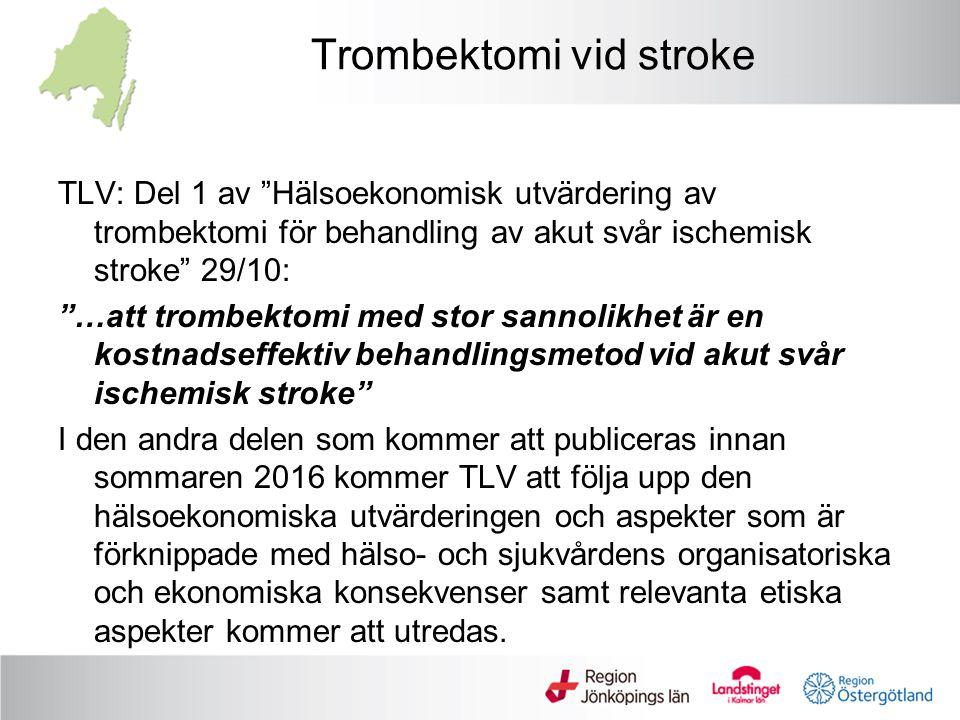 Trombektomi vid stroke TLV: Del 1 av Hälsoekonomisk utvärdering av trombektomi för behandling av akut svår ischemisk stroke 29/10: …att trombektomi med stor sannolikhet är en kostnadseffektiv behandlingsmetod vid akut svår ischemisk stroke I den andra delen som kommer att publiceras innan sommaren 2016 kommer TLV att följa upp den hälsoekonomiska utvärderingen och aspekter som är förknippade med hälso- och sjukvårdens organisatoriska och ekonomiska konsekvenser samt relevanta etiska aspekter kommer att utredas.