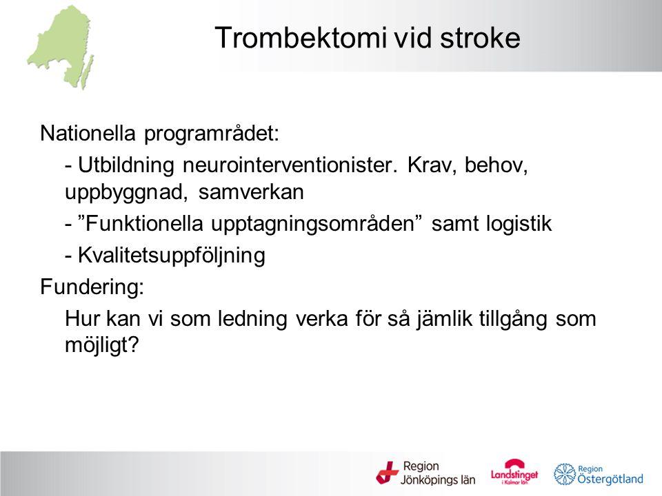 Trombektomi vid stroke Nationella programrådet: - Utbildning neurointerventionister.