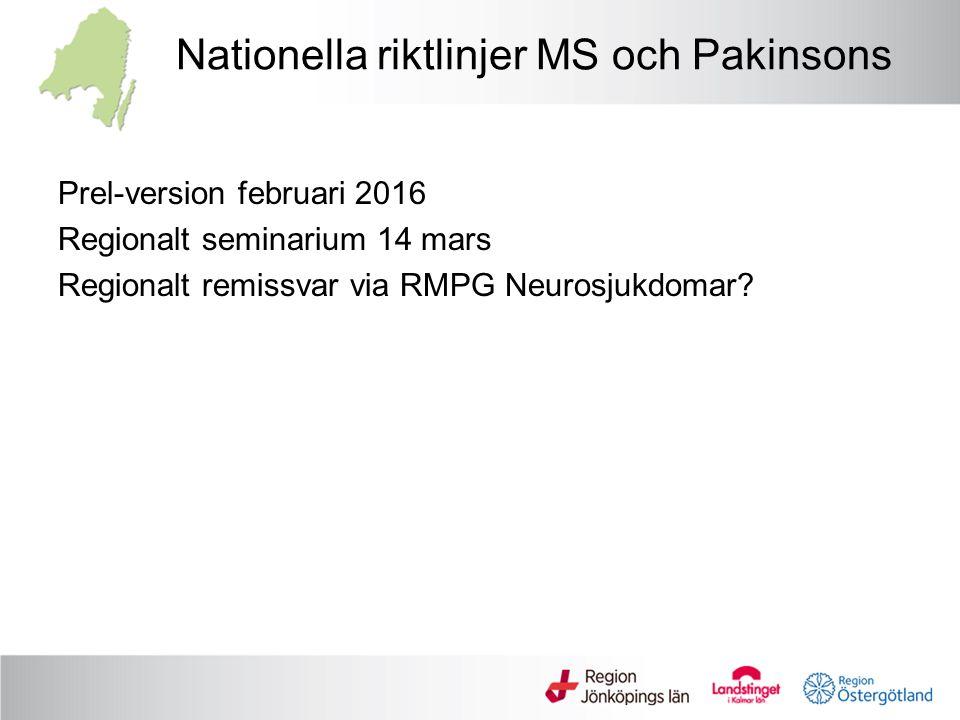 Nationella riktlinjer MS och Pakinsons Prel-version februari 2016 Regionalt seminarium 14 mars Regionalt remissvar via RMPG Neurosjukdomar