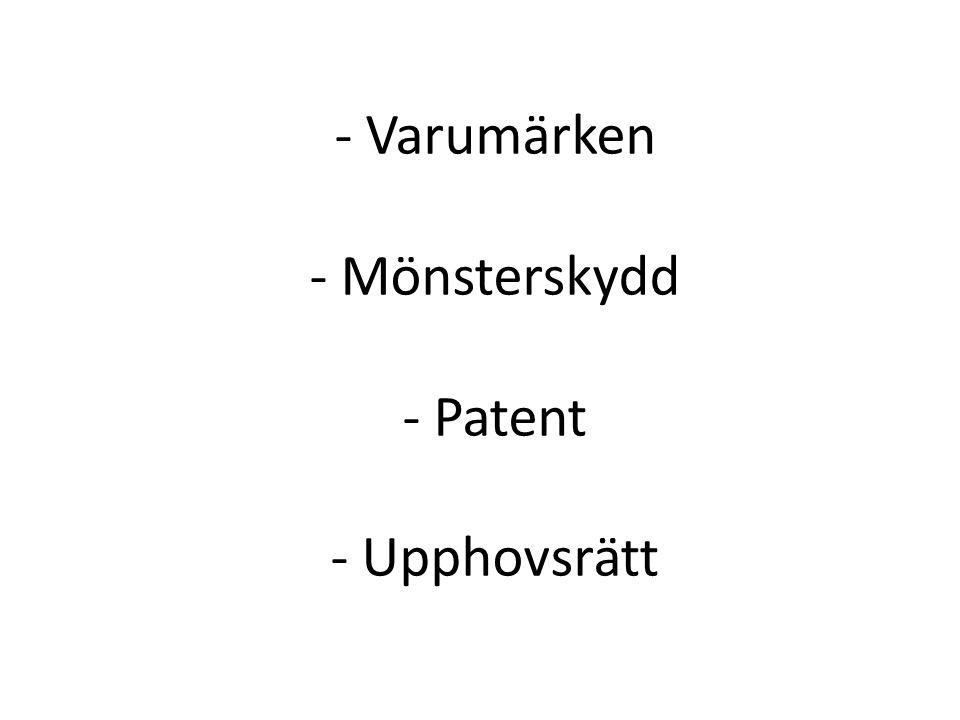 - Varumärken - Mönsterskydd - Patent - Upphovsrätt