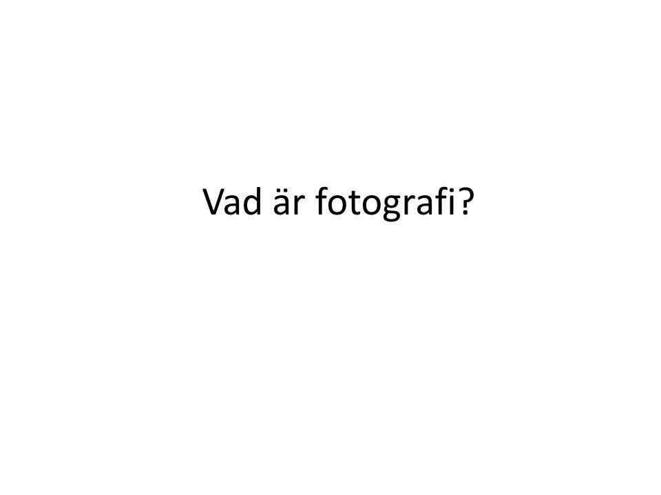 Vad är fotografi