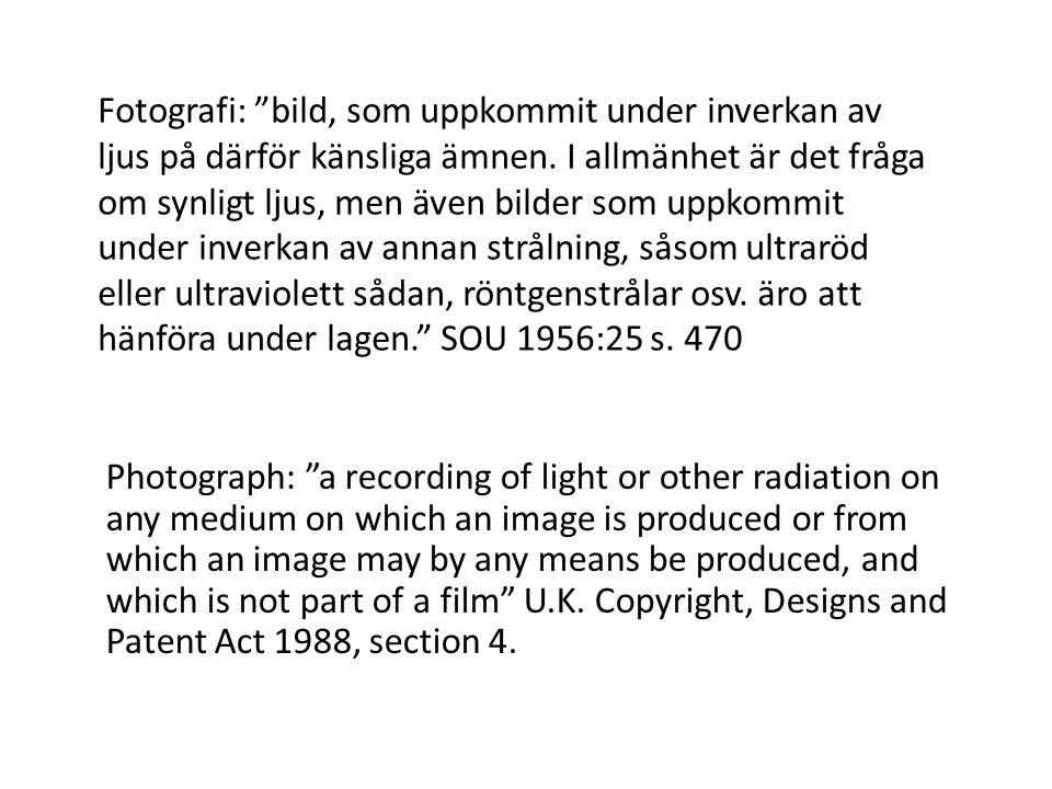 Fotografi: bild, som uppkommit under inverkan av ljus på därför känsliga ämnen.