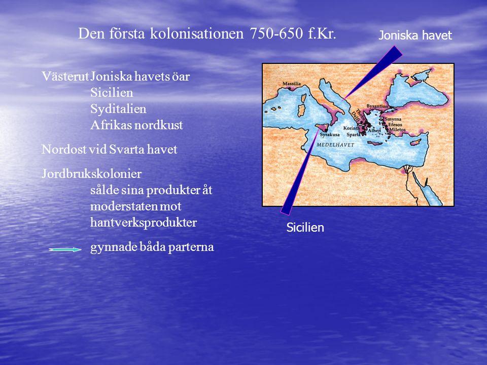 Den första kolonisationen 750-650 f.Kr.