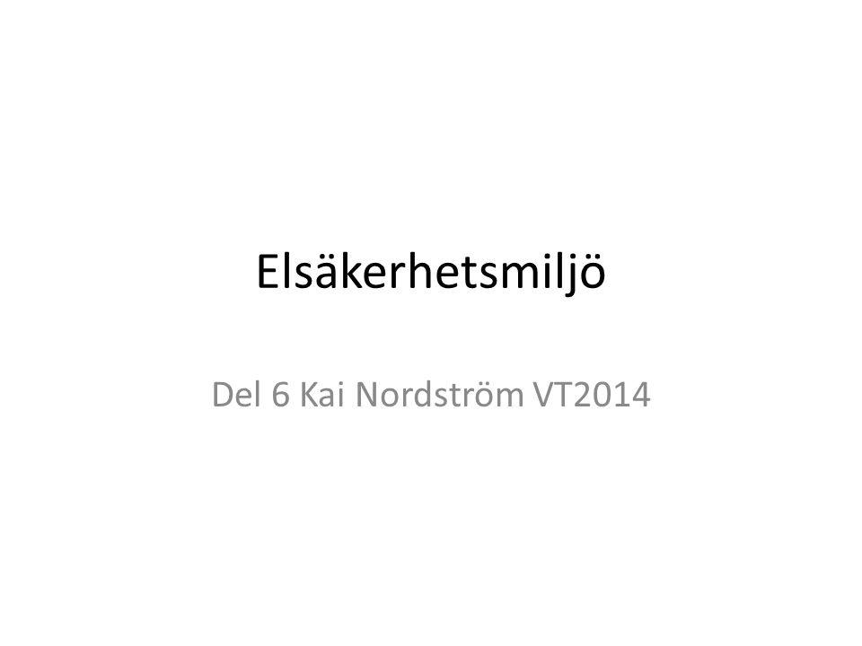 Elsäkerhetsmiljö Del 6 Kai Nordström VT2014