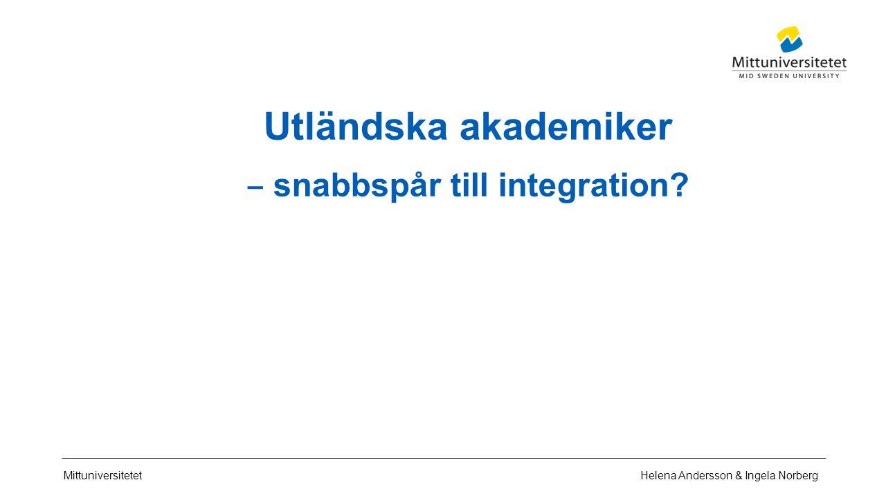 Mittuniversitetet Utländska akademiker ‒ snabbspår till integration.