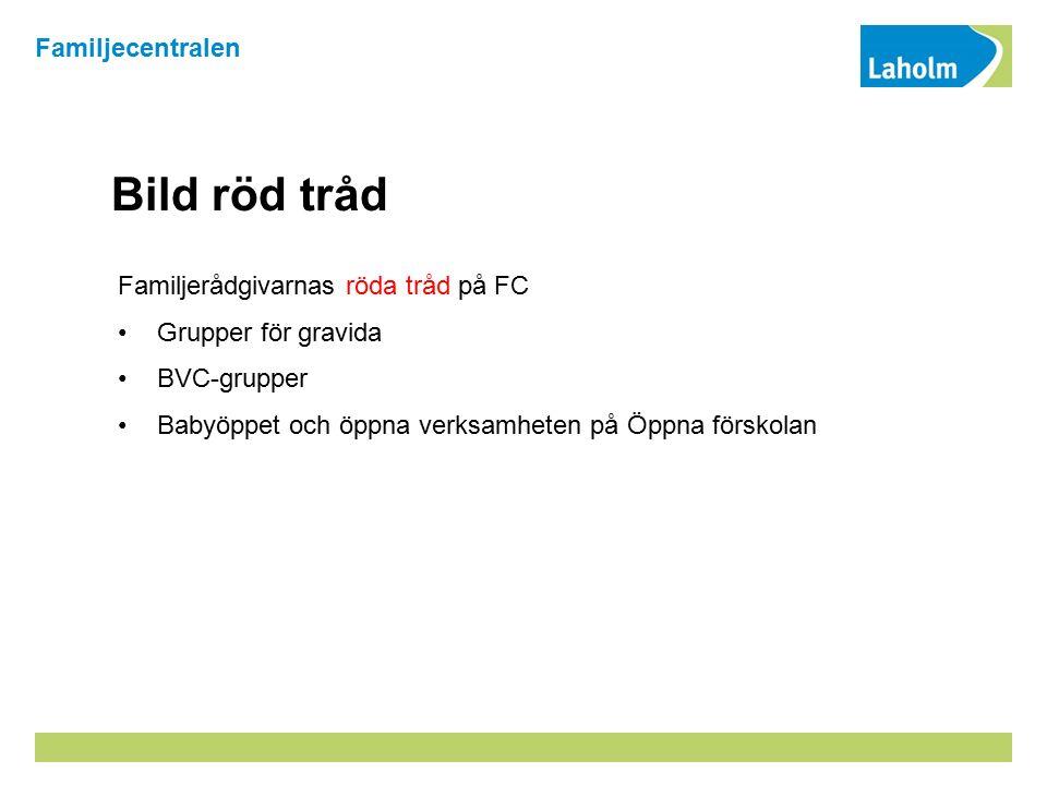 Bild röd tråd Familjerådgivarnas röda tråd på FC Grupper för gravida BVC-grupper Babyöppet och öppna verksamheten på Öppna förskolan Familjecentralen