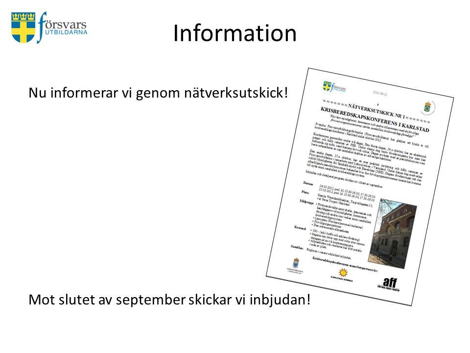 Information Nu informerar vi genom nätverksutskick! Mot slutet av september skickar vi inbjudan!