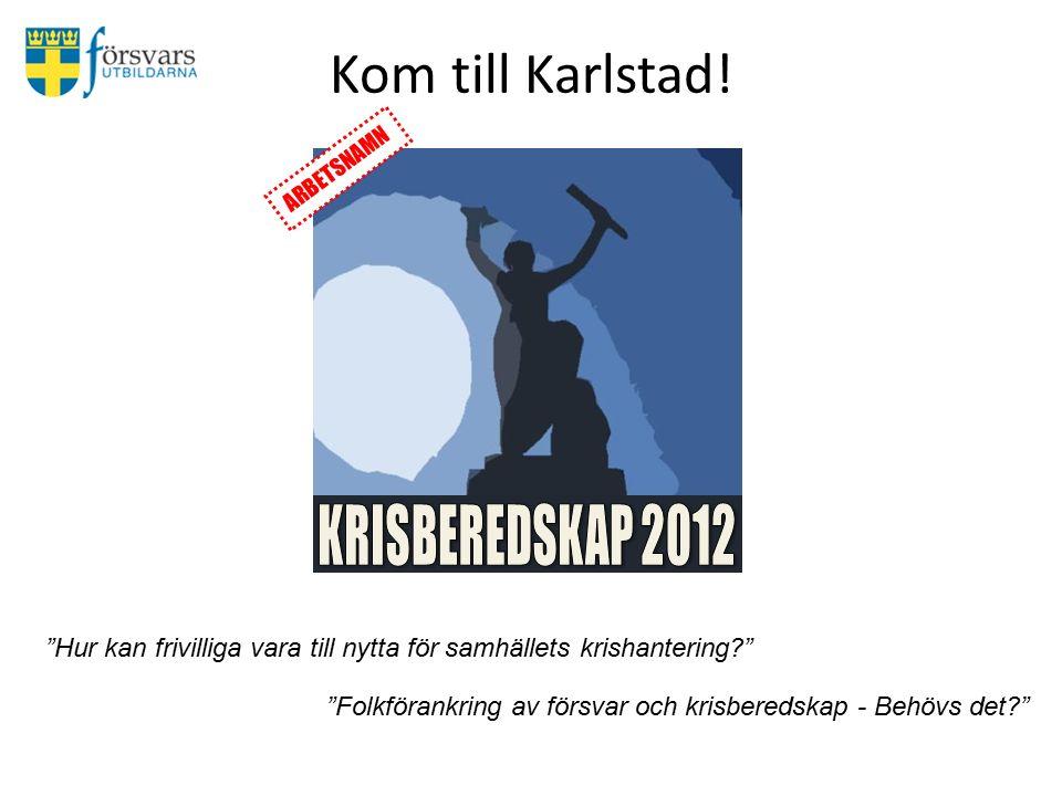 Kom till Karlstad.